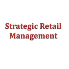 CERTIFICATE IN STRATEGIC RETAIL MANAGEMENT